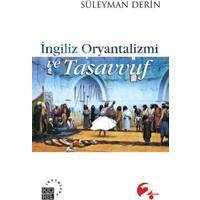 İngiliz Oryantalizmi Ve Tasavvuf - Süleyman Derin