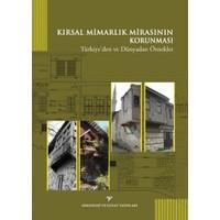 Kırsal Mimarlık Mirasının Korunması:Türkiye'Den Ve Dünyadan Örnekler
