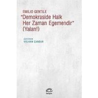 """""""Demokraside Halk Her ZamanEgemendir"""" (Yalan!)"""