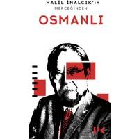 Halil İnalcık'In Merceğinden Osmanlı