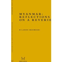 Myanmar: Reflectitons On A Reverie