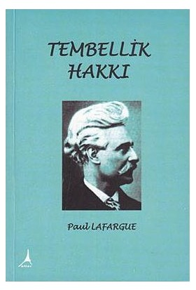 Tembellik Hakkı-Paul Lafargue