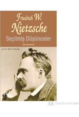 Seçilmiş Düşünceler - (Denemeler) - Friedrich Wilhelm Nietzsche