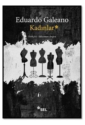 Kadınlar - Eduardo Galeano