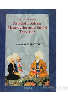 16. Asra Kadar Anadolu Sahası Mesnevilerinde Edebi Tasvirler-Ahmet Atilla Şentürk