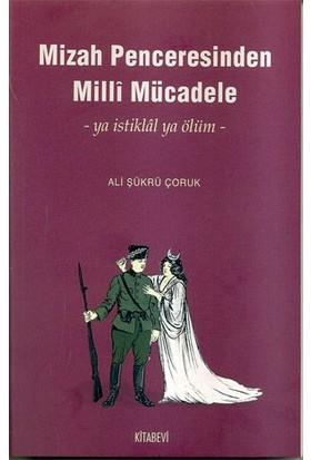 Mizah Penceresinden Milli Mücadele - Ya İstiklal Ya Ölüm --Ali Şükrü Çoruk