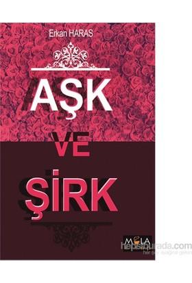 Aşk Ve Şirk-Erkan Haras