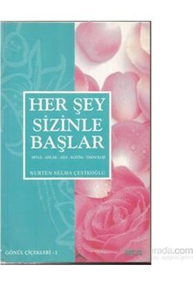Her Şey Sizinle Başlar-Nurten Selma Çevikoğlu