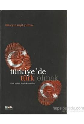 Türkiye de Türk Olmak