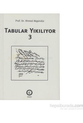 Tabular Yıkılıyor 3-Ahmed Akgündüz