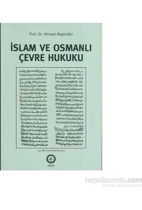 İslam Ve Osmanlı Çevre Hukuku-Ahmed Akgündüz