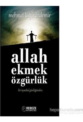 Allah Ekmek Özgürlük-Mehmet Lütfü Özdemir