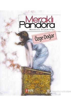 Meraklı Pandora (Maskesiz Düşünceler)-Özge Doğar