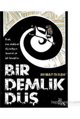 Bir Demlik Düş-Murat Gülen