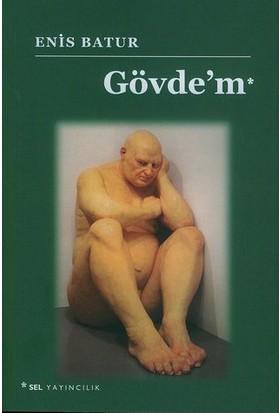 GÖVDE'M