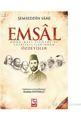 Emsal - Doğu-Batı Filozof Ve Edebiyatçılarından Özdeyişler-Şemseddin Sami