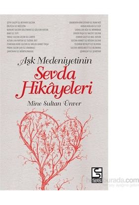 Aşk Medeniyetinin Sevda Hikayeleri-Mine Sultan Ünver