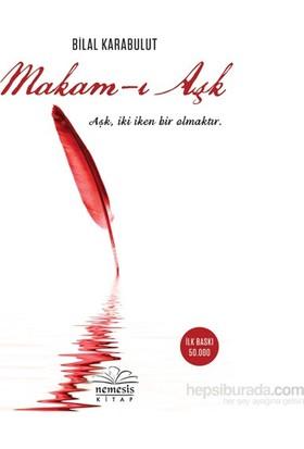 Makam-I Aşk-Bilal Karabulut