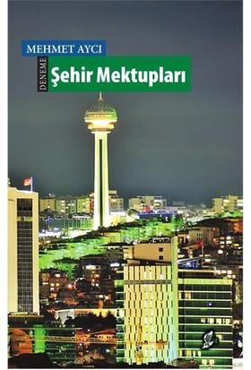 Şehir Mektupları-Mehmet Aycı
