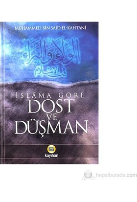 İslama Göre Dost Ve Düşman-Muhammed Bin Said El Kahtani