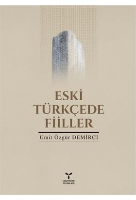 Eski Türkçede Fiiller-Ümit Özgür Demirci