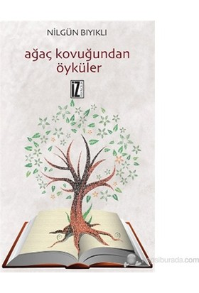 Ağaç Kovuğundan Öyküler-Nilgün Bıyıklı