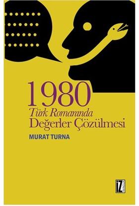 1980 Türk Romanında Değerler Çözülmesi-Murat Turna