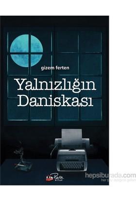Yalnızlığın Daniskası-Gizem Ferten