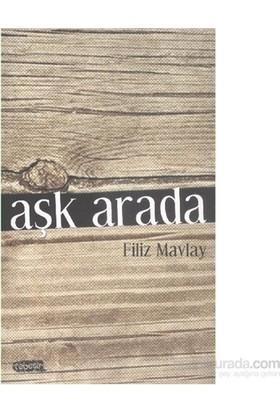 Aşk Arada-Filiz Mavlay