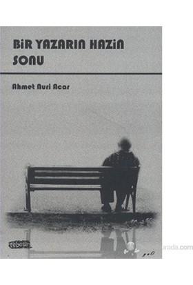 Bir Yazarın Hazin Sonu-Ahmet Nuri Acar