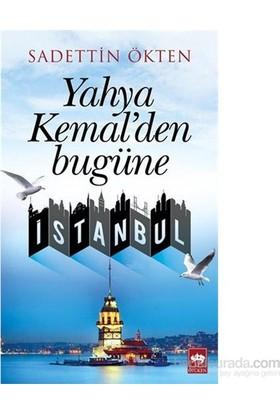 Yahya Kemal'Den Bugüne İstanbul-Saadettin Ökten