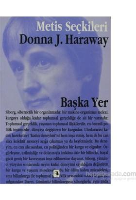Başka Yer-Donna Haraway