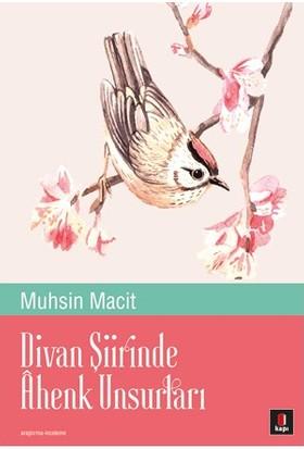 Divan Şiirinde Ahenk Unsurları-Muhsin Macit