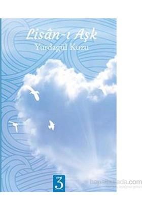 Lisan-I Aşk-Yurdagül Kuzu