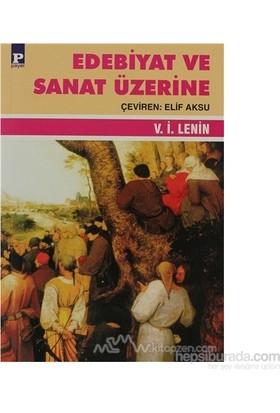 Edebiyat Ve Sanat Üzerine-Vladimir İlyiç Lenin