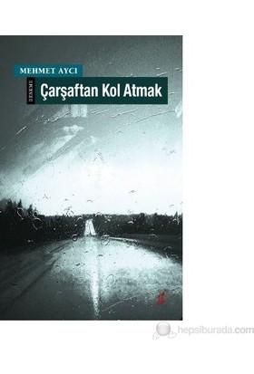 Çarşaftan Kol Atmak-Mehmet Aycı