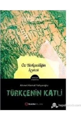 Türkçe'Nin Katli-Ahmet Kemal Yahyaoğlu