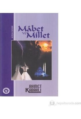 Mabet Ve Millet-Ahmet Kabaklı