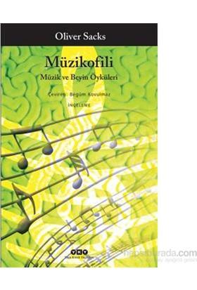 Müzikofili Müzik Ve Beyin Öyküleri-Oliver Sacks