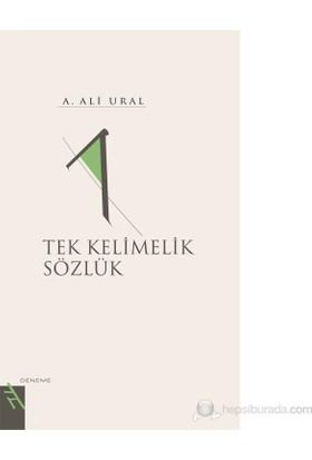 Tek Kelimelik Sözlük - A. Ali Ural