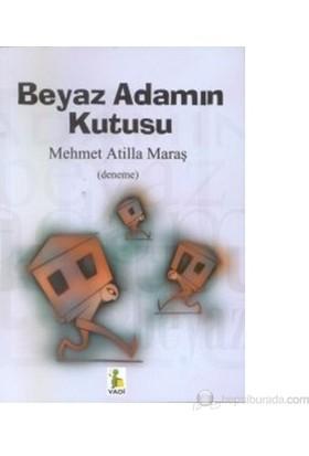Beyaz Adamın Kutusu-Mehmet Atilla Maraş