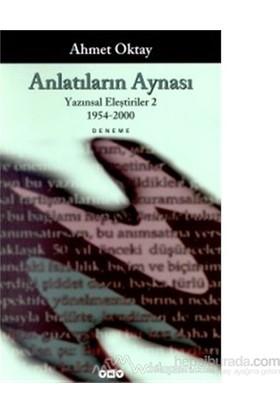 Anlatıların Aynası Yazınsal Eleştiriler 2 1954-2000-Ahmet Oktay