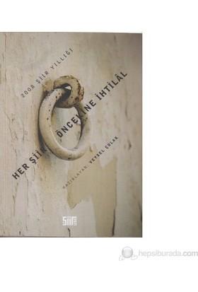 Her Şiir Öncekine İhtilal - 2008 Şiir Yıllığı