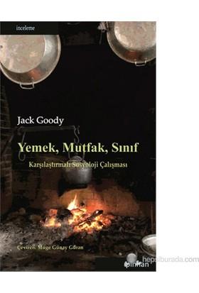 Yemek, Mutfak, Sınıf (Karşılaştırmalı Sosyoloji Çalışması)-Jack Goody