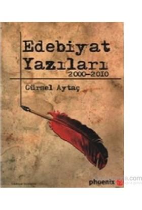 Edebiyat Yazıları 2000-2010-Gürsel Aytaç