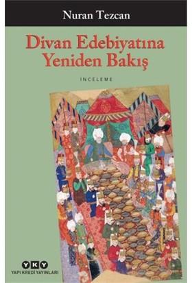 Divan Edebiyatına Yeniden Bakış-Nuran Tezcan