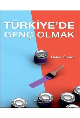 Türkiye'De Genç Olmak-Bukle Ünaldı