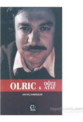 Olric-Oğuz Atay - Kıvanç Kardeşler