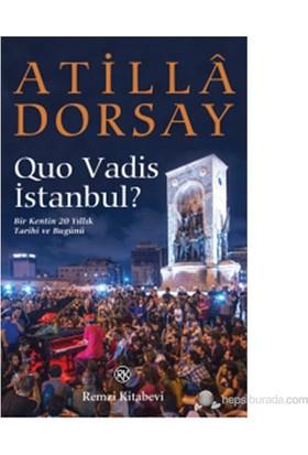 Quo Vadis İstanbul?-Atilla Dorsay