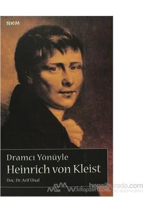 Dramcı Yönüyle Heinrich Von Kleist-Arif Ünal